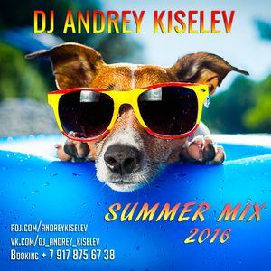 Dj Andrey Kiselev - Summer [POP MIX 2016]