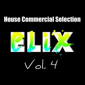 Elix - House Commercial Selection Vol. 4