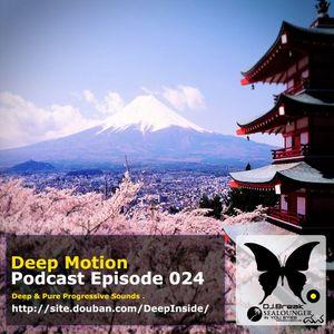 Deep Motion Podcast 024