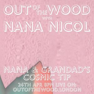 Nana and Grandad's Cosmic Tip - April 2020 - Out of The Wood Radio