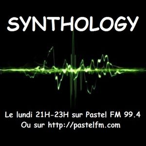 Podcast de Synthology du 7 mars 2016 sur Pastel FM 99.4