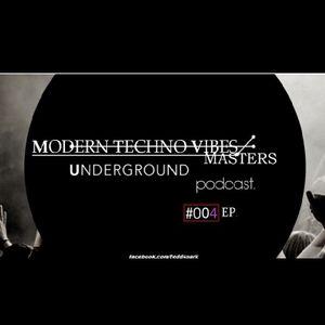 MODERN TECHNO VIBES UNDERGROUND MASTERS #004EP.