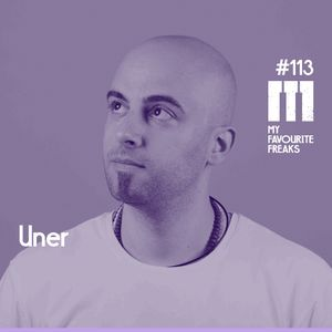 My Favourite Freaks Podcast # 113 Uner