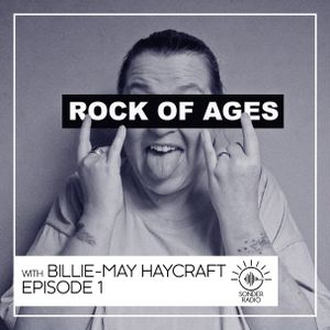 Rock of Ages with Billie-May Haycraft - Episode 1