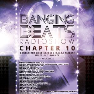Banging Beats Radio Show - Chapter 10 - Contraseña Hard Records (C.H.R.) Tribute Mixed By T-Bounce