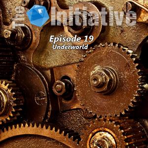 The Initiative - Episode 19: Underworld
