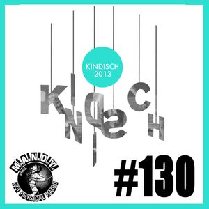 M.A.N.D.Y. Presents Get Physical Radio #130 - Kindisch 2013 (Continuous Mix)
