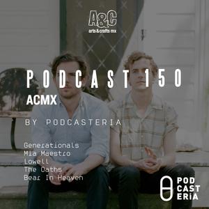 ACMX No. 150 - Generationals, Mía Maestro y Lowell