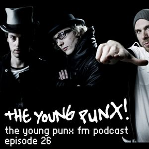 The Young Punx FM – Episode 26 – FIRE ALARM!!!