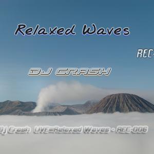 Dj Crash  LIVE@Relaxed Waves - REC006 - 2012