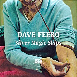 Dave Feero - Silver Magic Ships
