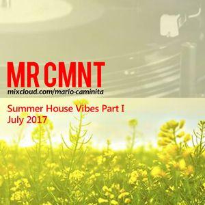 Mr CMNT - Summer House Vibes - Part I - July 2017