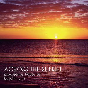 Across The Sunset | Progressive House Set