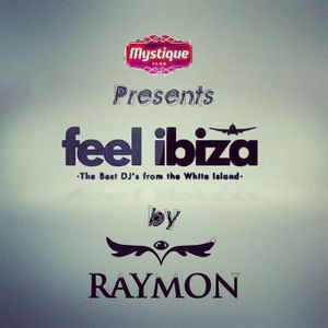 FeelIbiza Podcast by Raymon [Edicion #1]//Live Session from Mystique Club Bacau