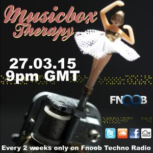 Musicbox Therapy Session Y2. 27.03.15 9pmGMT 10pmCET on Fnoob Techno Radio
