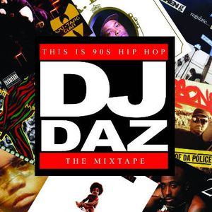DJ DAZ PRESENTS THIS IS 90S HIP HOP: THE MIXTAPE
