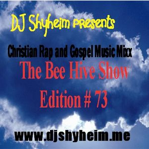 The Bee Hive Show Edition #73 mixed by DJ Shyheim