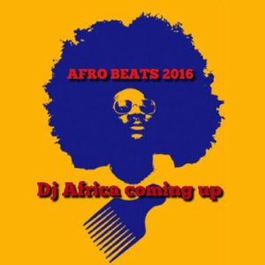 AFRO BEATS MARCH 2016 By Africa coming up