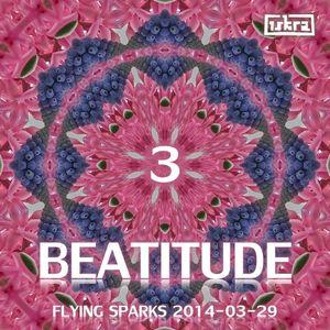 Beatitude 3 (Flying Sparks 2014-03-29)