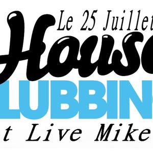 Set Clubbing House Mike-P Le 25 Juillet 2012