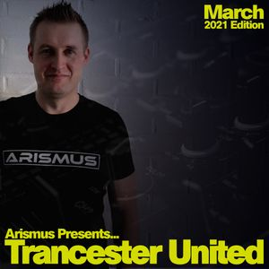 Trancester United March 2021 Edition