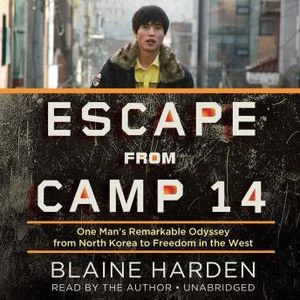 Show 1370 Audiobook Escape from Camp 14: One Man's Remarkable Odyssey from North Korea to Freedom in