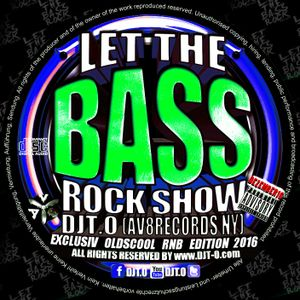 DJT.O - LET THE BASSROCK SHOW OLDSCHOOL RNB EDITION 2016 PART 2