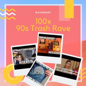 100x 90s Trash Rave