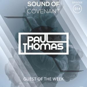 Sound of Covenant 014 [Guest Mix : Paul Thomas]