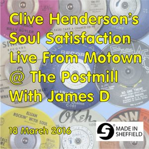 Clive Henderson's Soul Satisfaction Live From Motown @ The Postmill with James D