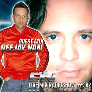 Paul Nova Live Mix 302 - DeeJay Van Guest Mix