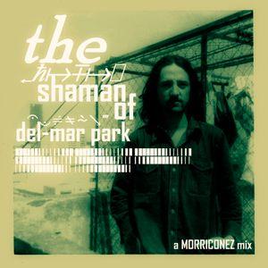 The Shaman of Del-Mar Park