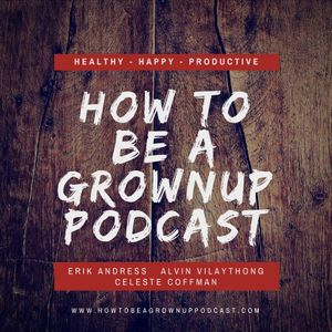 How to Be a Grownup Presents: Celeste Coffman - Assertiveness NOT Agressiveness