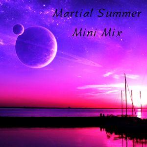 Martial's Summer Mini Mix