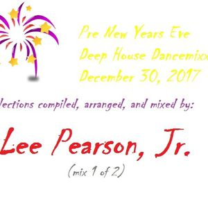 Lee Pearson Jr._Pre NYE Deep House Dancemixx_20171230