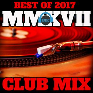 MMXVII- THE BEST OF 2017: THE CLUB MIX