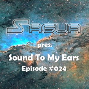 Sagua pres. Sound To My Ears: Episode #024