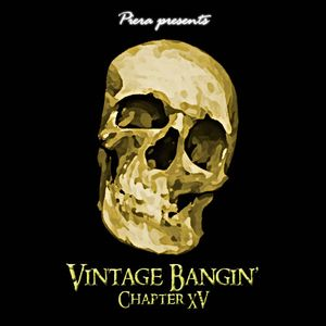 Vintage Bangin' Chapter XV Part II - Mixed by Piera