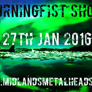 27th Jan 2016 BurningFist Show