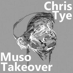Muso Takeover: Chris Tye (11/02/2016)