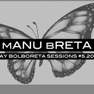 Manu Breta @ May Bolboreta Sessions #5.2013