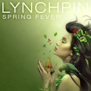 Lynchpin - Spring Fever