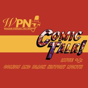 Comic Talk Issue #4 Comics & Black History Month