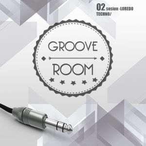 02 SESION GROOVE ROOM/LOREDO /TECHNO (Qro mex)
