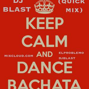 DJ Blast Bachata (Quick Mix)