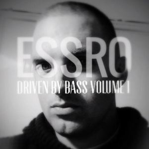 ESSRO - DRIVEN BY BASS VOLUME 1