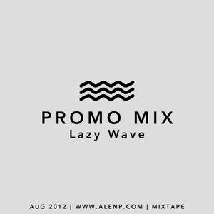 PROMO MIX: Lazy Wave