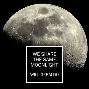Will Geraldo ( We Share the Same Moonlight ) album