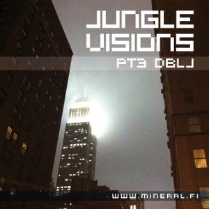 DBLJ - Jungle Visions pt3