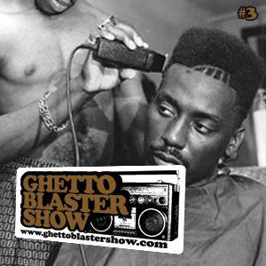 GHETTOBLASTERSHOW #3 (nov.21/09)
